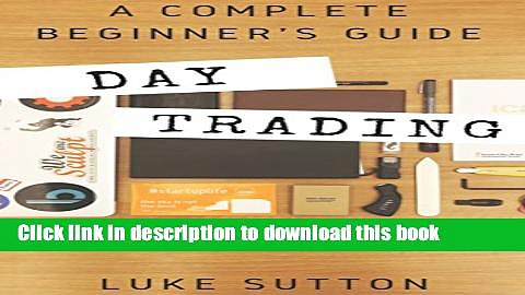 [Popular] Day Trading : A Complete Beginner s Guide Paperback Collection