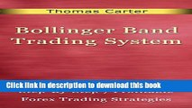 [Popular] Bollinger Bands Trading Systems; Step-By-Step 7 Profitable Forex Trading Strategies