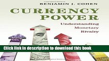 [Popular] Currency Power: Understanding Monetary Rivalry Hardcover Online