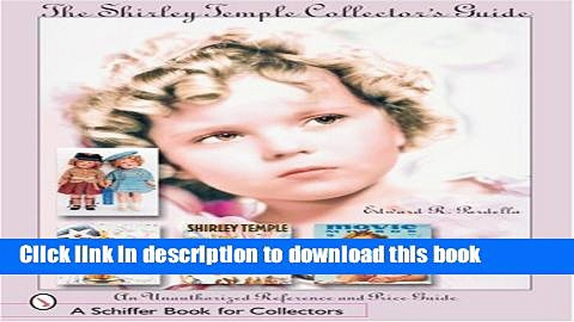 [Download] The Shirley Temple Collector s Guide: An Unauthorized Reference and Price Guide