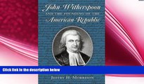 different   John Witherspoon and the Founding of the American Republic