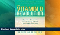 READ FREE FULL  The Vitamin D Revolution: How the Power of This Amazing Vitamin Can Change Your