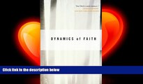 complete  Dynamics of Faith (Perennial Classics)