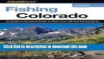 [PDF] Fishing Colorado: An Angler s Complete Guide To More Than 125 Top Fishing Spots (Fishing