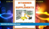 READ FREE FULL  Vitamins And Supplements: Your Complete Guide To Vitamins And Minerals To Ensure