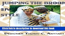 Ebook Jumping the Broom in Style: A Collection of Styles and Information for the Entire Wedding
