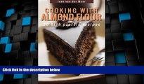 Big Deals  Cooking with Almond Flour: 20 High Protein Recipes (Wheat flour alternatives) (Volume