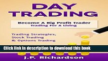 [Popular] Day Trading: Become A Big Profit Trader: Trading For A Living - Trading Strategies,
