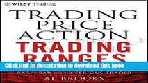 [Popular] Trading Price Action Trading Ranges: Technical Analysis of Price Charts Bar by Bar for