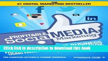 [Download] Profitable Social Media Marketing: How To Grow Your Business Using Facebook, Twitter,