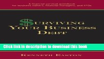 Surviving Your Business Debt: A Financial Survival Guidebook for Business Owners, Financial