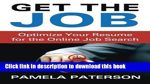 [Popular] Get the Job: Optimize Your Resume for the Online Job Search Hardcover Collection