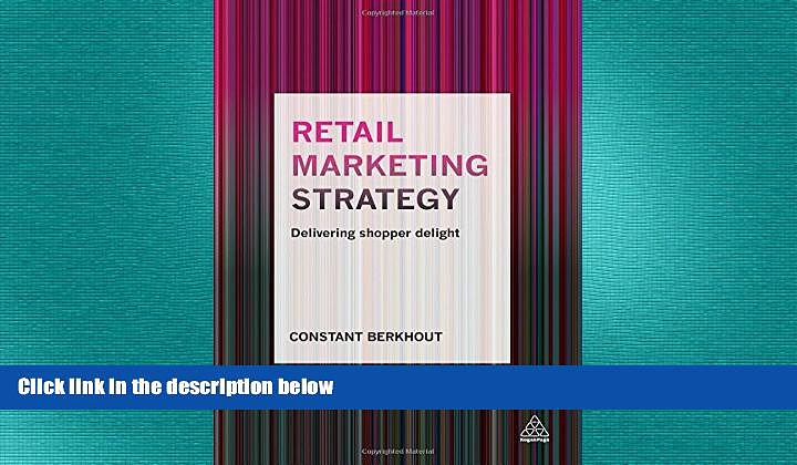 FREE PDF  Retail Marketing Strategy: Delivering Shopper Delight READ ONLINE