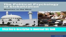 Books The Political Psychology of Globalization: Muslims in the West Free Download