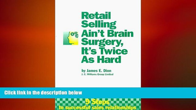 Free [PDF] Downlaod  Retail Selling Ain t Brain Surgery, It s Twice As Hard READ ONLINE