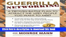 [Read PDF] Guerrilla Networking: A Proven Battle Plan to Attract the Very People You Want to Meet