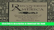 Ebook Discoveries of America: Personal Accounts of British Emigrants to North America during the