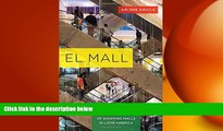 FREE PDF  El Mall: The Spatial and Class Politics of Shopping Malls in Latin America  DOWNLOAD