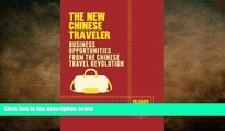 READ book  The New Chinese Traveler: Business Opportunities from the Chinese Travel Revolution