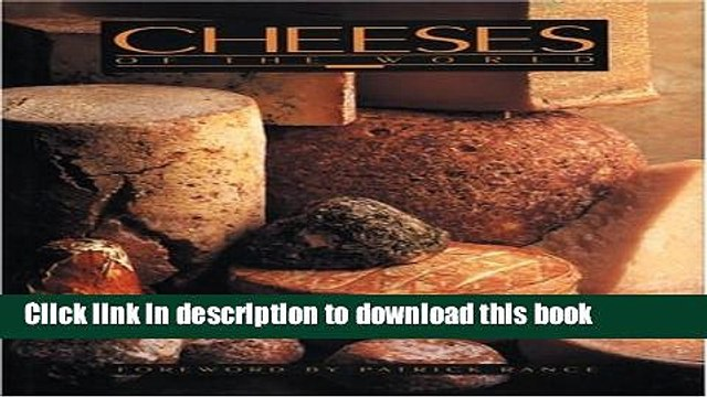 [Popular] Cheeses of the World: An Illustrated Guide for Gourmets Paperback Free