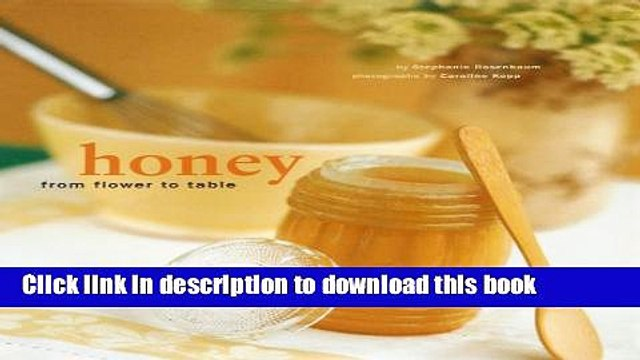 [Popular] Honey: From Flower to Table Kindle OnlineCollection