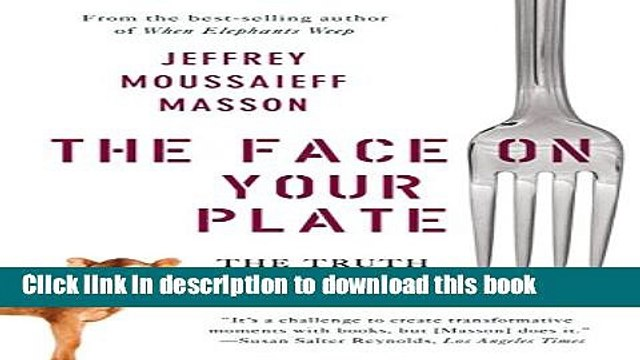 [Popular] The Face on Your Plate: The Truth About Food Paperback Free