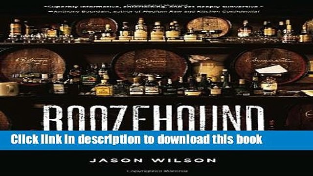 [Popular] Boozehound: On the Trail of the Rare, the Obscure, and the Overrated in Spirits Kindle