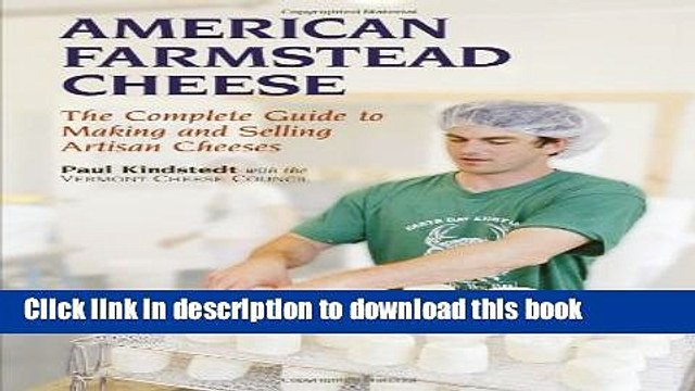 [Popular] American Farmstead Cheese: The Complete Guide To Making and Selling Artisan Cheeses