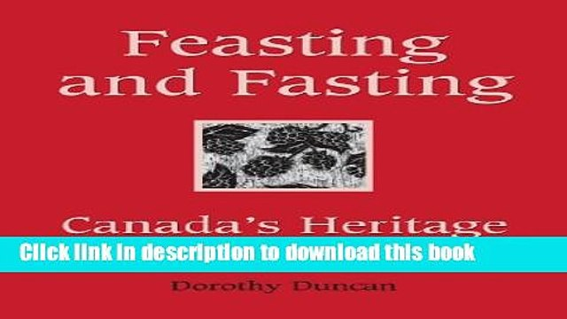 [Popular] Feasting and Fasting: Canada s Heritage Celebrations Hardcover Free