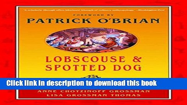 [Popular] Lobscouse and Spotted Dog: Which It s a Gastronomic Companion to the Aubrey/Maturin