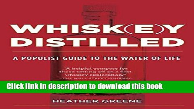 [Popular] Whiskey Distilled: A Populist Guide to the Water of Life Kindle Free