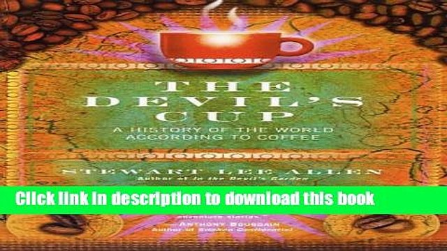 [Popular] The Devil s Cup: A History of the World According to Coffee Kindle OnlineCollection