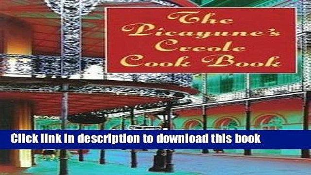 [Popular] The Picayune s Creole Cook Book (American Antiquarian Cookbook Collection) Paperback