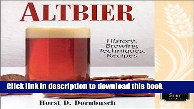 [Popular] Altbier: History, Brewing Techniques, Recipes (Classic Beer Style Series, 12) Hardcover