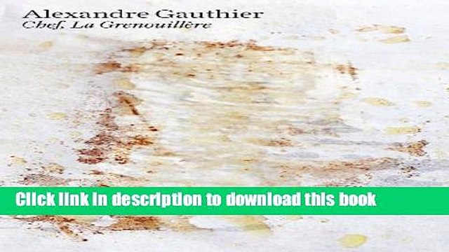 [Popular] Alexandre Gauthier: Chef, La Grenouillère Kindle OnlineCollection