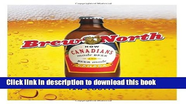 [Popular] Brew North: How Canadians Made Beer and Beer Made Canada Hardcover OnlineCollection