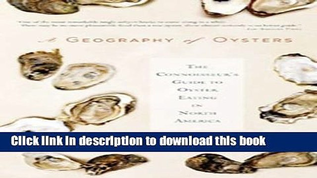 [Popular] A Geography of Oysters: The Connoisseur s Guide to Oyster Eating in North America