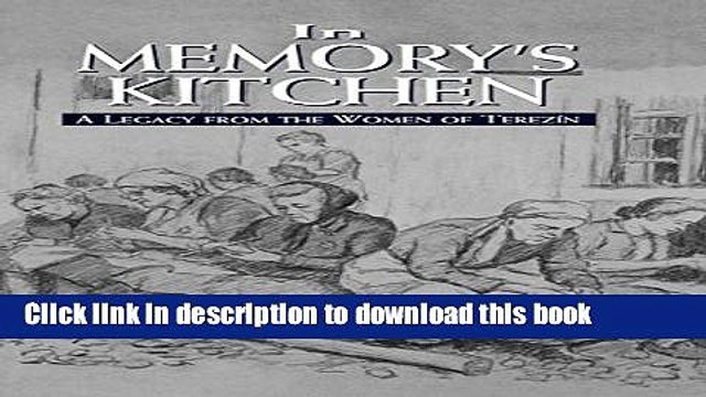 [Popular] In Memory s Kitchen : A Legacy from the Women of Terezin Hardcover Free