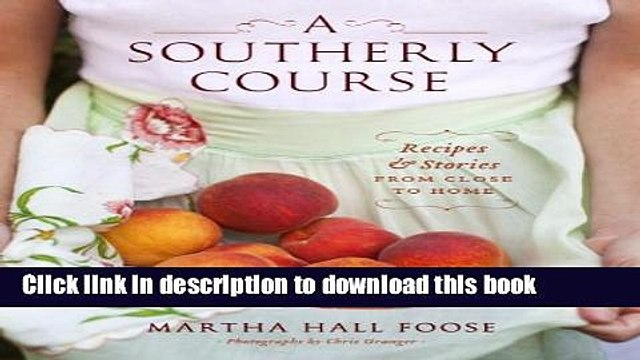 [Popular] A Southerly Course: Recipes and Stories from Close to Home Paperback Free