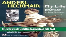 Ebook Anderl Heckmair: My Life: Eiger North Face, Grand Jorasses and Other Adventu Full Online