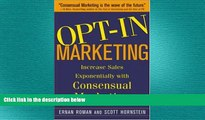 READ book  OPT-IN MARKETING : How the Breakthrough Process of Consensual  FREE BOOOK ONLINE