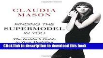 [Popular Books] Finding the Supermodel in You: The Insider's Guide to Teen Modeling Full Online