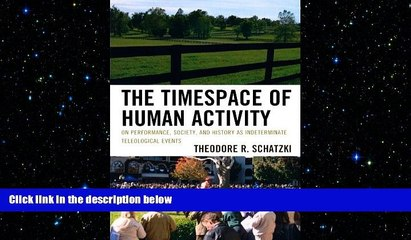 Society The Timespace of Human Activity and History as Indeterminate Teleological Events On Performance