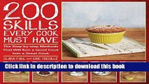 [Popular Books] 200 Skills Every Cook Must Have: The Step-by-step Methods That Will Turn a Good