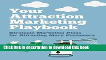 [Popular] Your Attraction Marketing Playbook: Strategic Marketing Plans for Attracting More