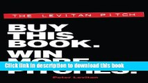 [Download] The Levitan Pitch. Buy This Book. Win More Pitches. Kindle Online