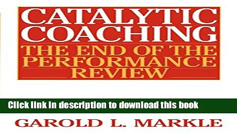 [Popular] Catalytic Coaching: The End of the Performance Review Paperback Collection