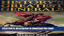 [Download] History s Greatest Generals: 10 Commanders Who Conquered Empires, Revolutionized