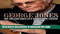 [Download] George Jones: The Life and Times of a Honky Tonk Legend: Updated Edition Kindle