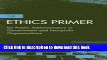 [PDF Kindle] Ethics Primer for Public Administrators in Government and Nonprofit Organizations